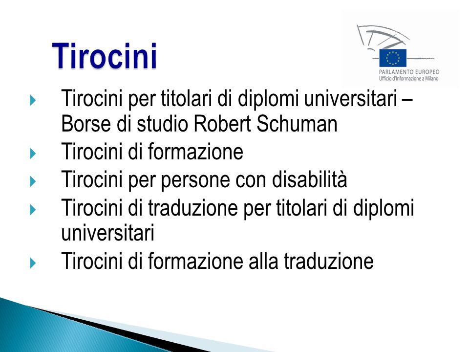 Tirocini Tirocini per titolari di diplomi universitari – Borse di studio Robert Schuman. Tirocini di formazione.