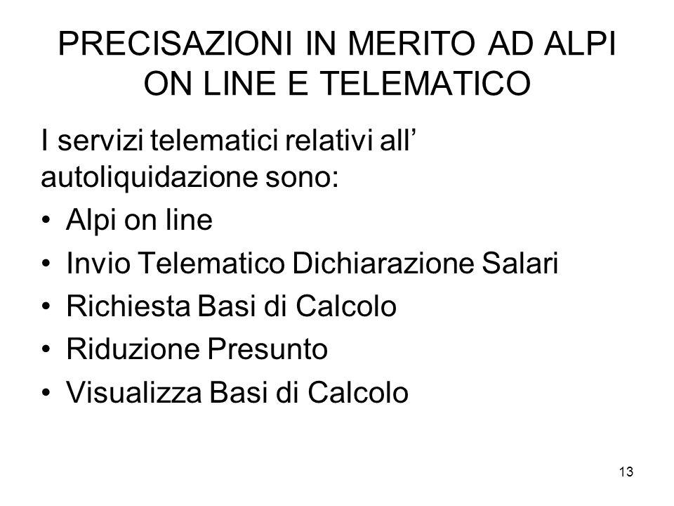 PRECISAZIONI IN MERITO AD ALPI ON LINE E TELEMATICO
