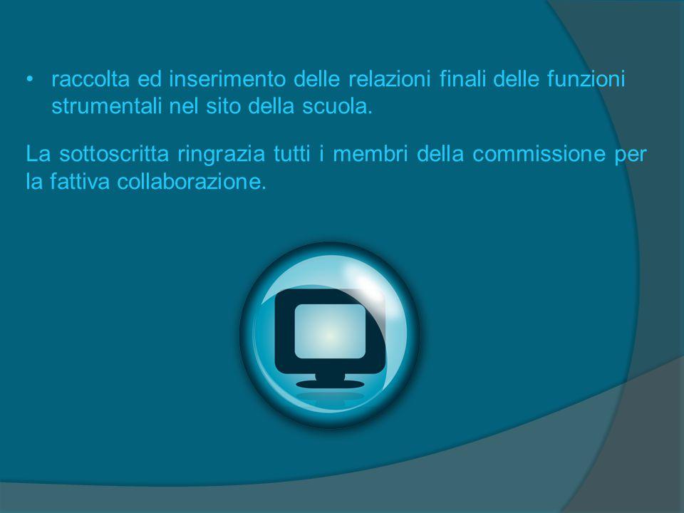 raccolta ed inserimento delle relazioni finali delle funzioni strumentali nel sito della scuola.