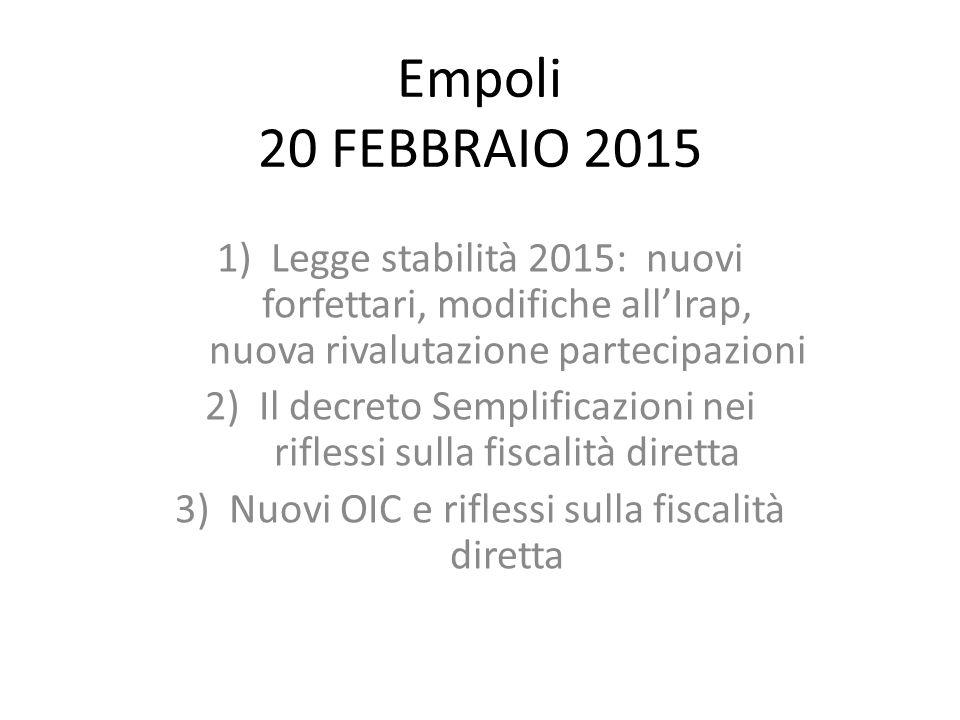 Empoli 20 FEBBRAIO 2015 Legge stabilità 2015: nuovi forfettari, modifiche all'Irap, nuova rivalutazione partecipazioni.