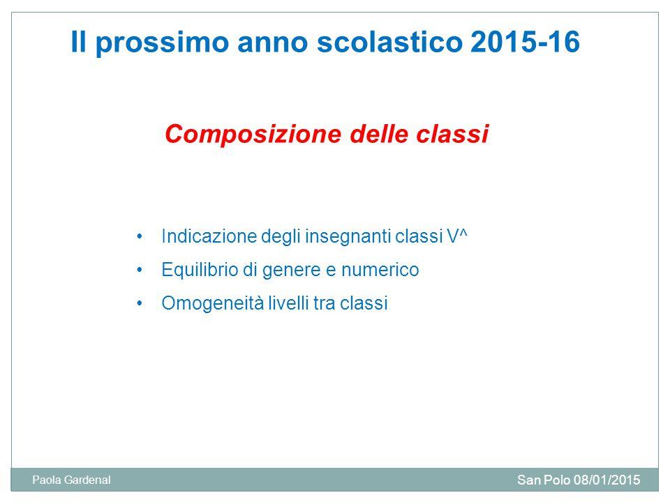 Il prossimo anno scolastico 2015-16 Composizione delle classi
