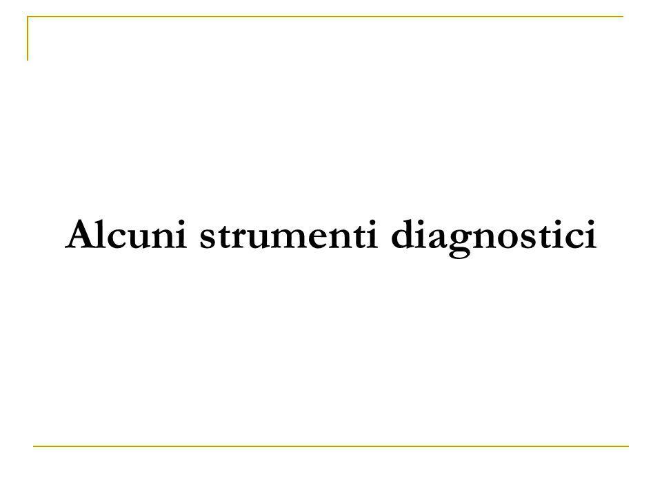 Alcuni strumenti diagnostici