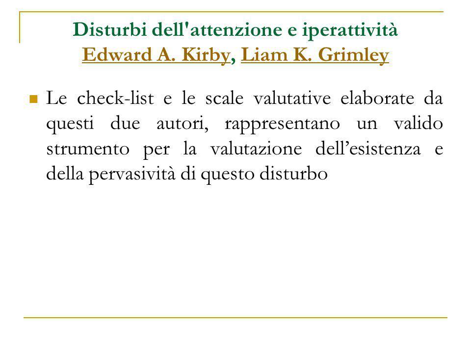 Disturbi dell attenzione e iperattività Edward A. Kirby, Liam K