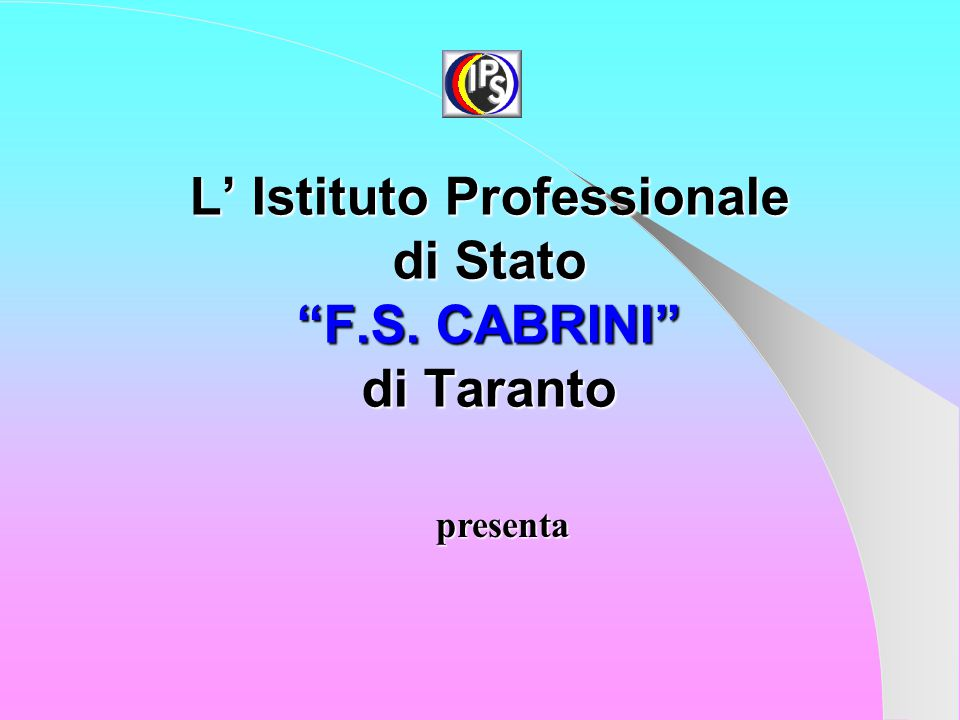 L' Istituto Professionale di Stato F.S. CABRINI di Taranto