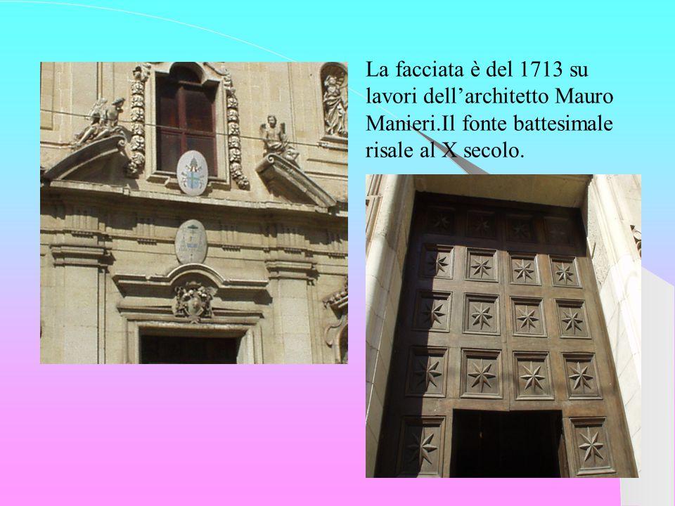 La facciata è del 1713 su lavori dell'architetto Mauro Manieri