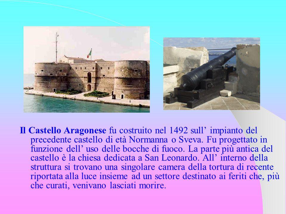Il Castello Aragonese fu costruito nel 1492 sull' impianto del precedente castello di età Normanna o Sveva.