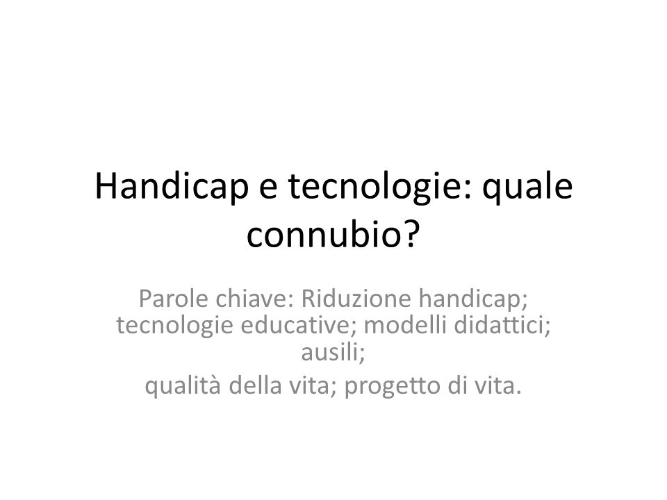 Handicap e tecnologie: quale connubio