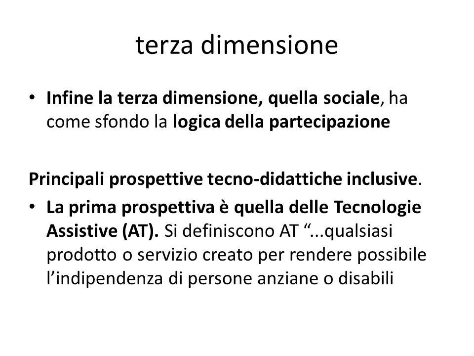 terza dimensione Infine la terza dimensione, quella sociale, ha come sfondo la logica della partecipazione.