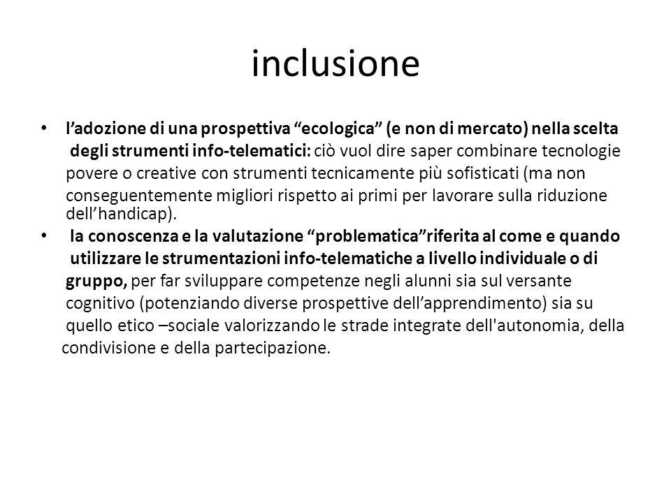 inclusione l'adozione di una prospettiva ecologica (e non di mercato) nella scelta.