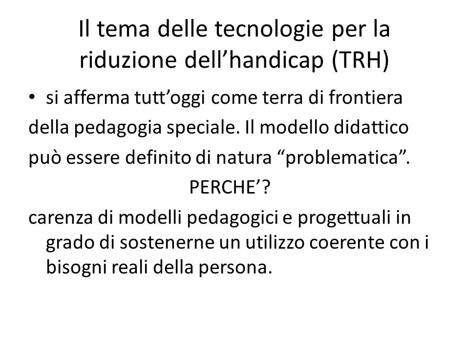Il tema delle tecnologie per la riduzione dell'handicap (TRH)