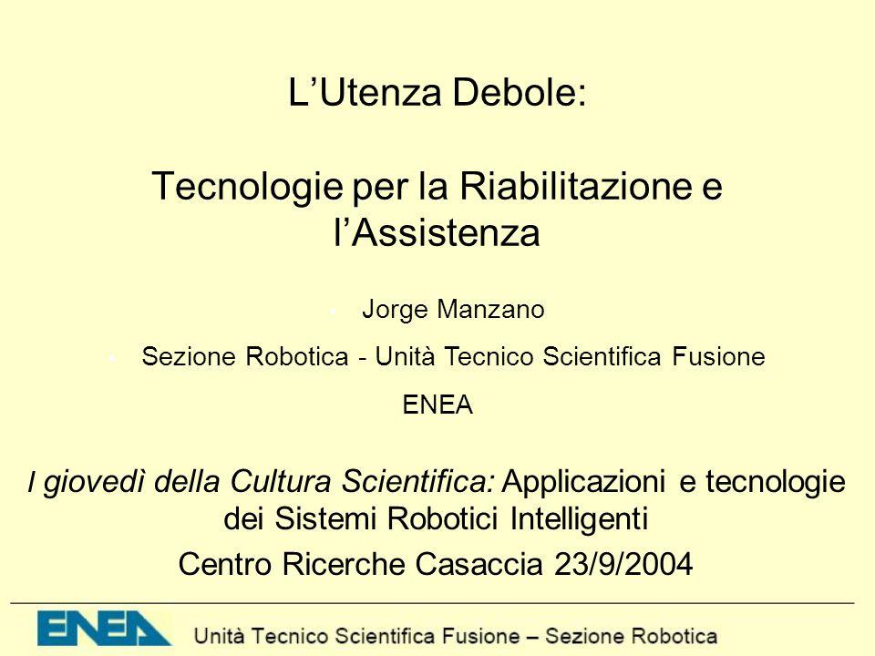 L'Utenza Debole: Tecnologie per la Riabilitazione e l'Assistenza
