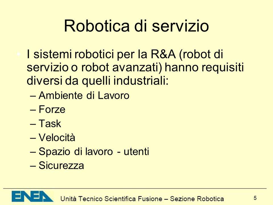 Robotica di servizio I sistemi robotici per la R&A (robot di servizio o robot avanzati) hanno requisiti diversi da quelli industriali: