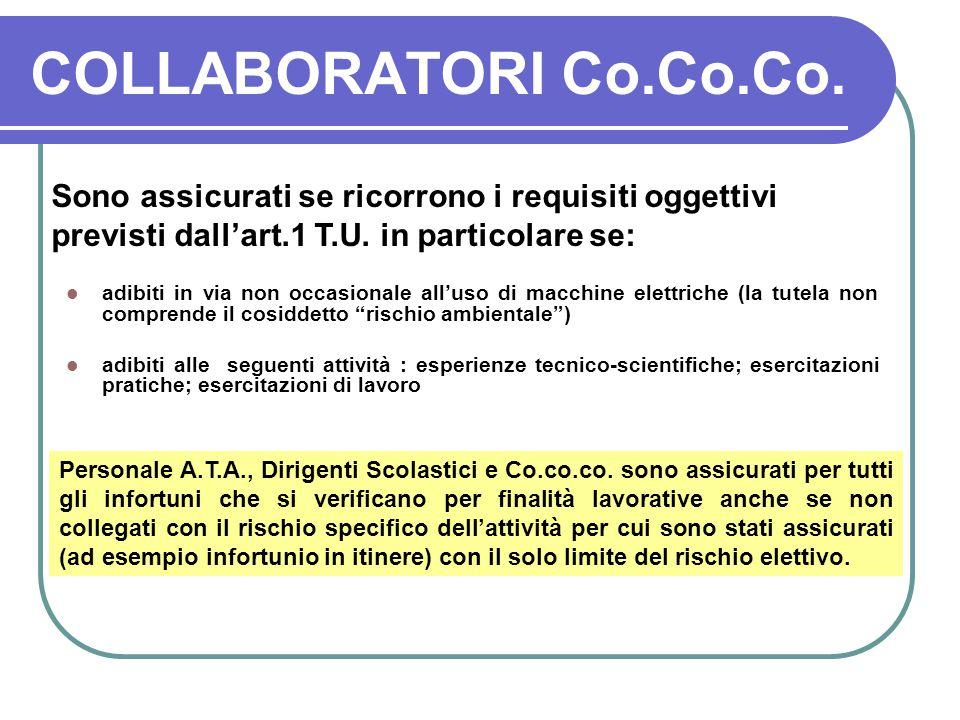 COLLABORATORI Co.Co.Co. Sono assicurati se ricorrono i requisiti oggettivi previsti dall'art.1 T.U. in particolare se: