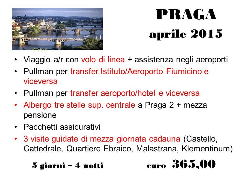 PRAGA aprile 2015 Viaggio a/r con volo di linea + assistenza negli aeroporti. Pullman per transfer Istituto/Aeroporto Fiumicino e viceversa.