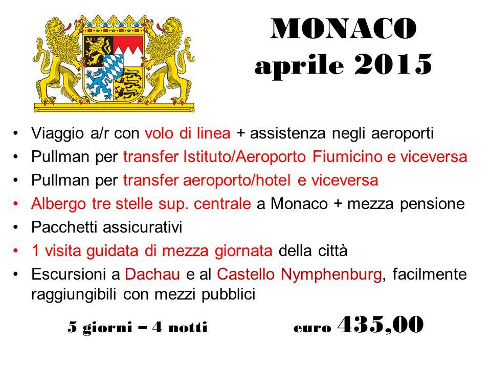 MONACO aprile 2015 Viaggio a/r con volo di linea + assistenza negli aeroporti. Pullman per transfer Istituto/Aeroporto Fiumicino e viceversa.