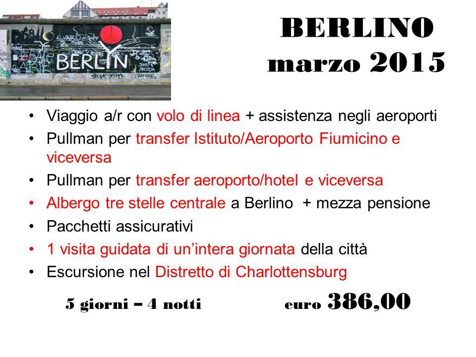 BERLINO marzo 2015 Viaggio a/r con volo di linea + assistenza negli aeroporti. Pullman per transfer Istituto/Aeroporto Fiumicino e viceversa.
