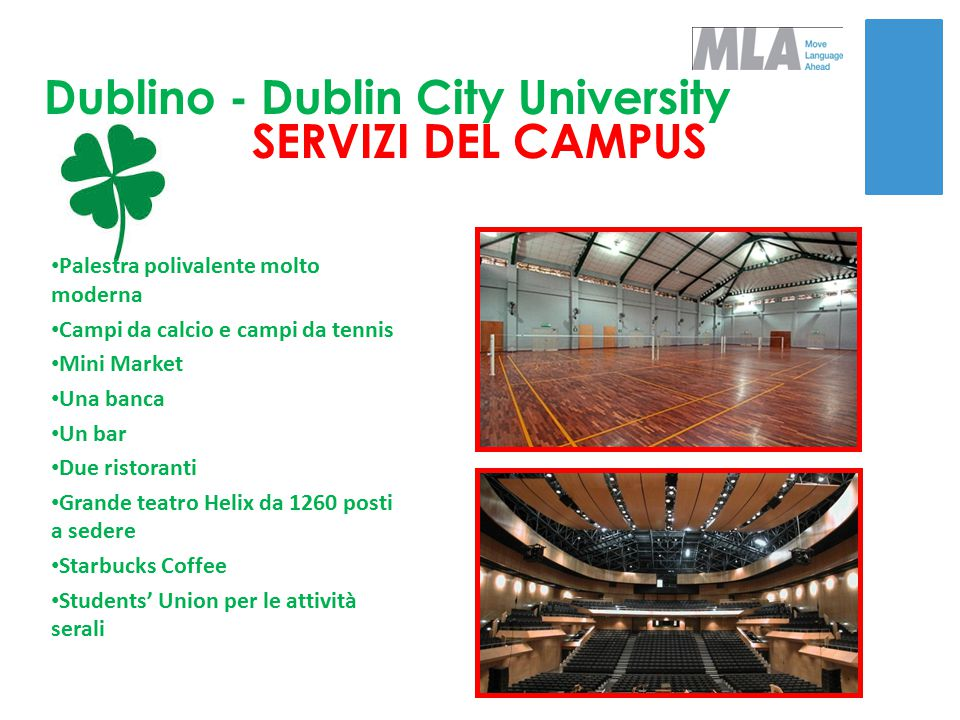 Dublino - Dublin City University SERVIZI DEL CAMPUS