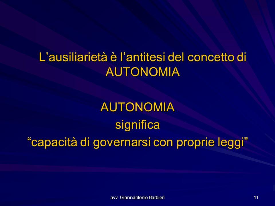 L'ausiliarietà è l'antitesi del concetto di AUTONOMIA