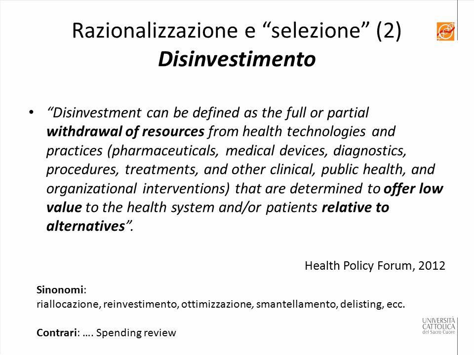 Razionalizzazione e selezione (2) Disinvestimento