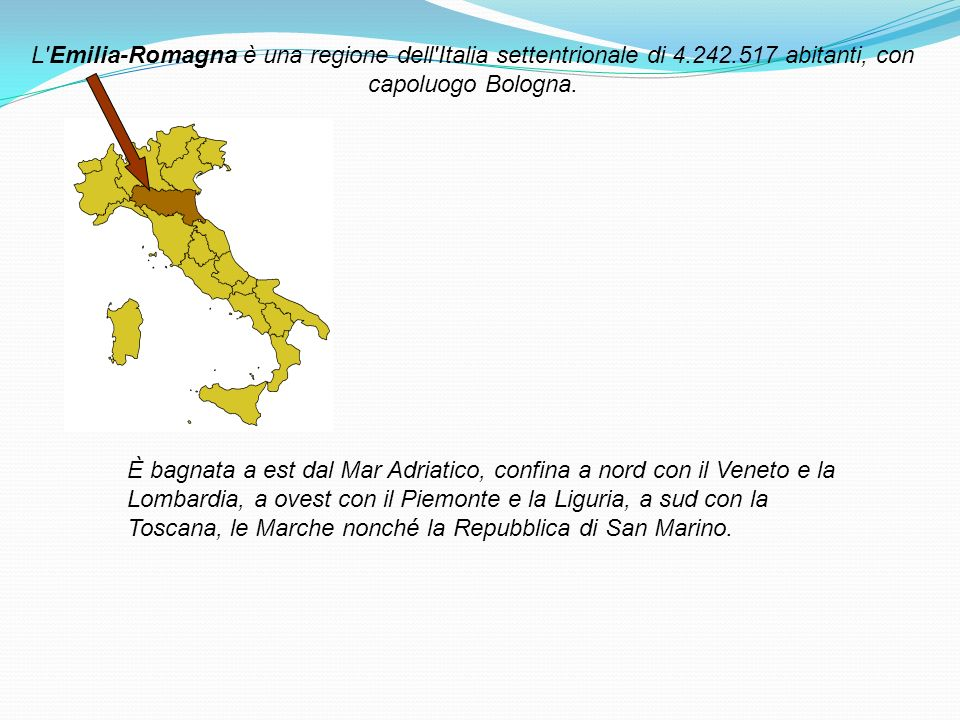 L Emilia-Romagna è una regione dell Italia settentrionale di 4. 242
