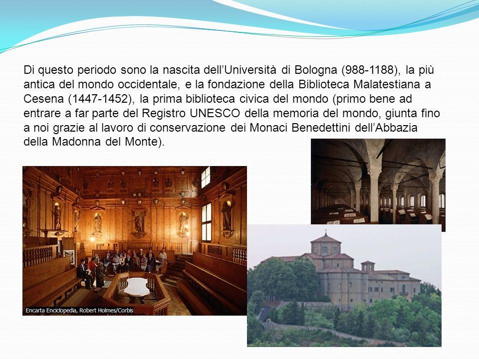 Di questo periodo sono la nascita dell'Università di Bologna (988-1188), la più antica del mondo occidentale, e la fondazione della Biblioteca Malatestiana a Cesena (1447-1452), la prima biblioteca civica del mondo (primo bene ad entrare a far parte del Registro UNESCO della memoria del mondo, giunta fino a noi grazie al lavoro di conservazione dei Monaci Benedettini dell'Abbazia della Madonna del Monte).