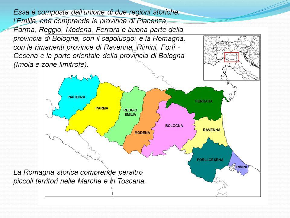 Essa è composta dall unione di due regioni storiche: l Emilia, che comprende le province di Piacenza, Parma, Reggio, Modena, Ferrara e buona parte della provincia di Bologna, con il capoluogo, e la Romagna, con le rimanenti province di Ravenna, Rimini, Forlì - Cesena e la parte orientale della provincia di Bologna (Imola e zone limitrofe).