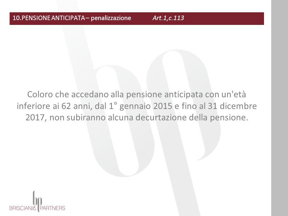 10.PENSIONE ANTICIPATA – penalizzazione Art.1,c.113