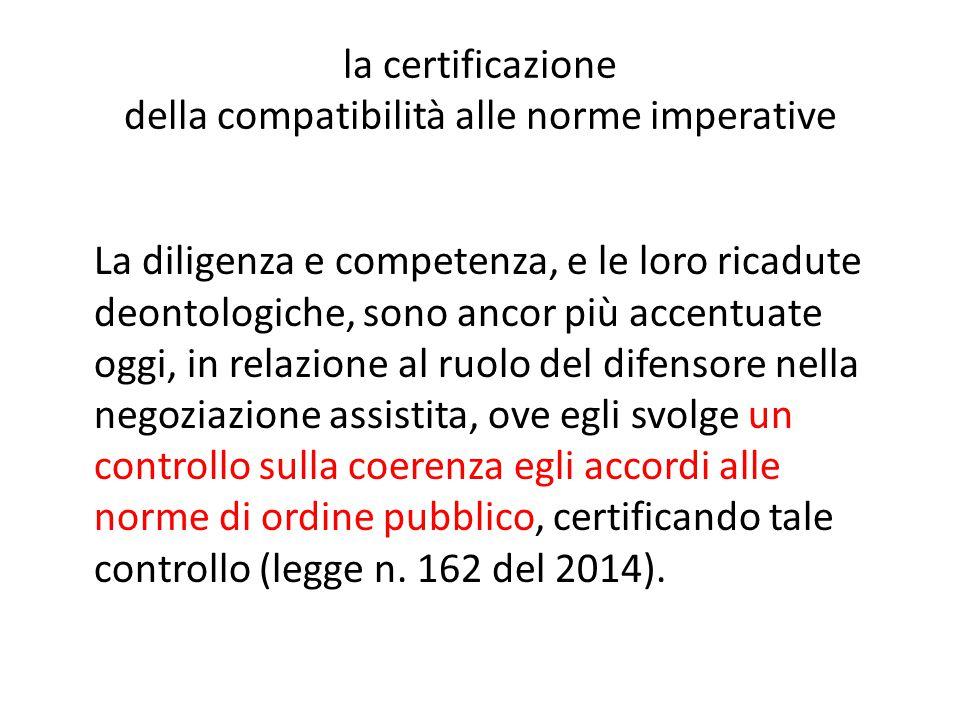 la certificazione della compatibilità alle norme imperative