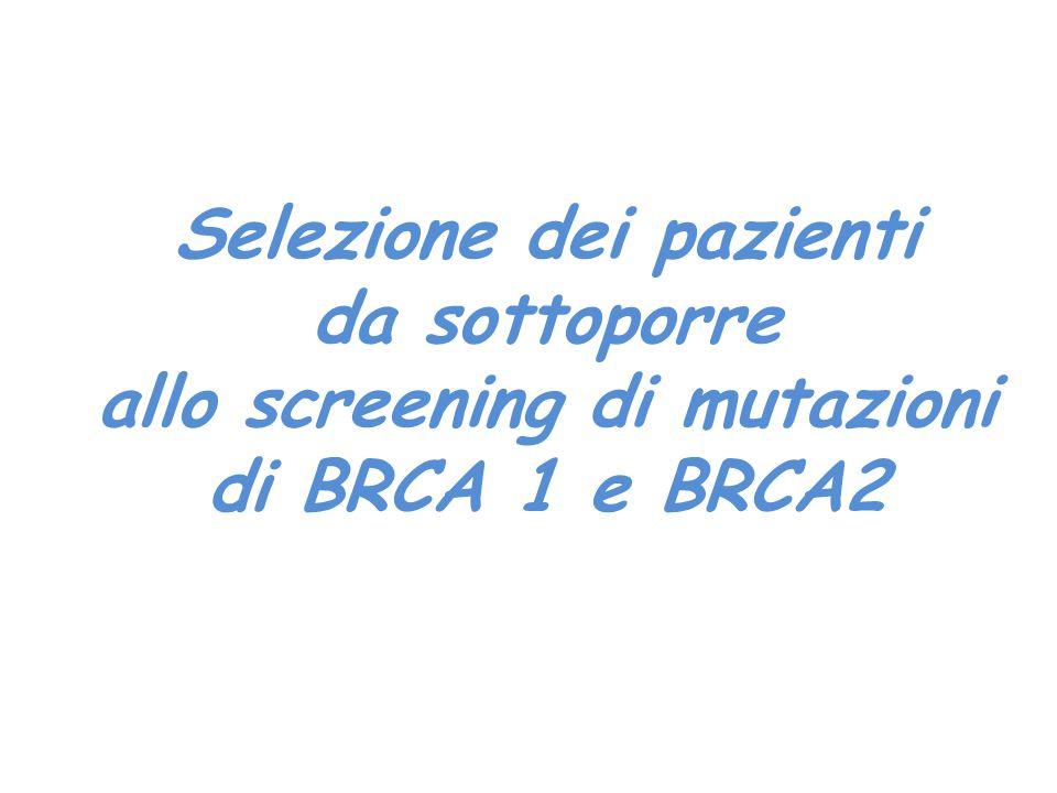 Selezione dei pazienti da sottoporre allo screening di mutazioni di BRCA 1 e BRCA2