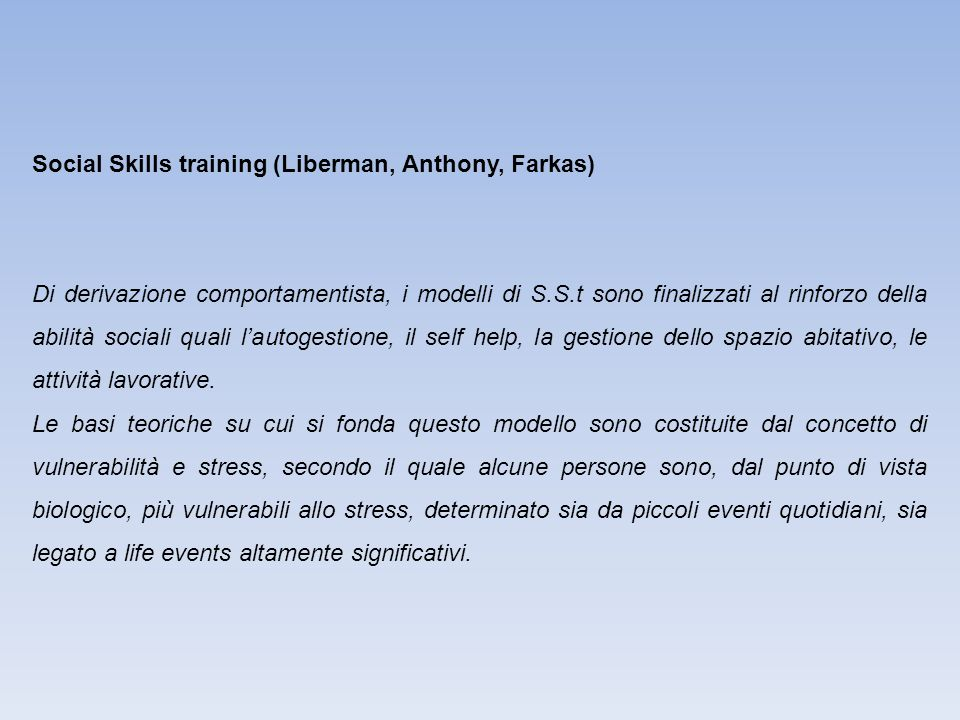 Social Skills training (Liberman, Anthony, Farkas)