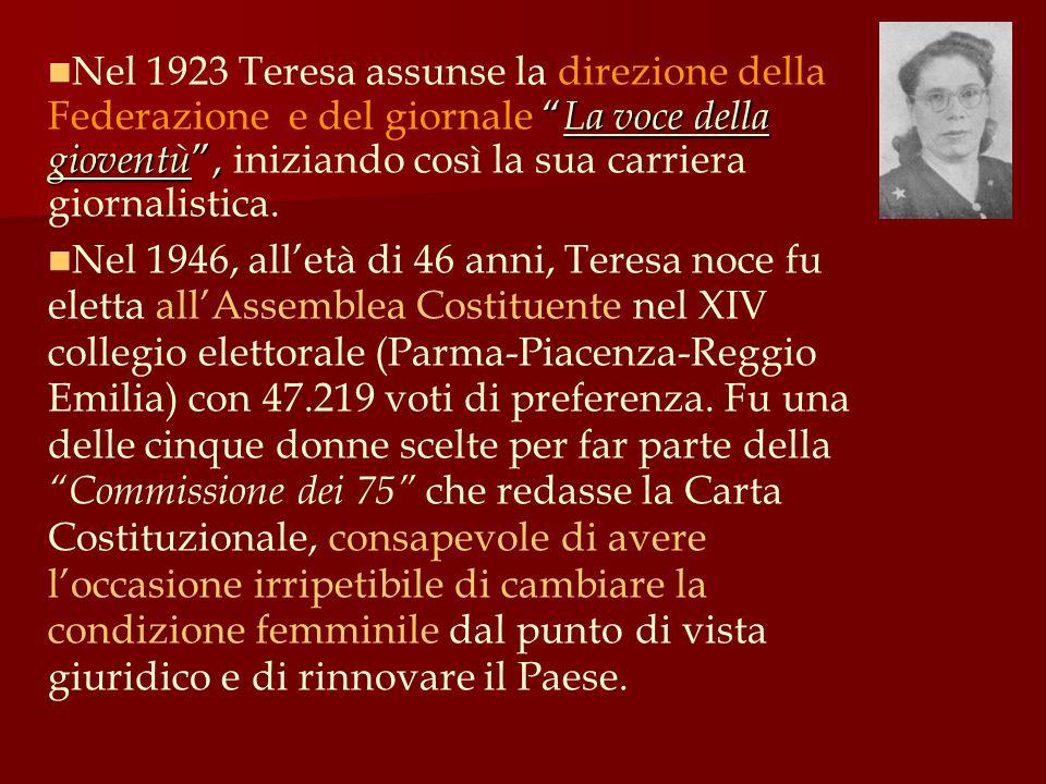 Nel 1923 Teresa assunse la direzione della Federazione e del giornale La voce della gioventù , iniziando così la sua carriera giornalistica.