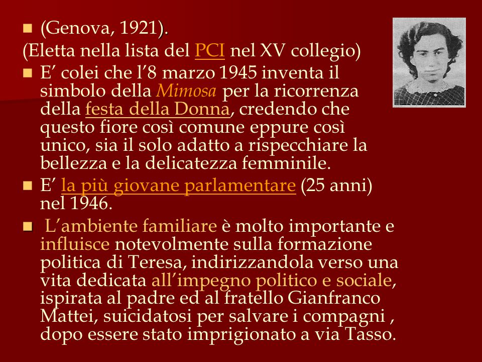 (Genova, 1921). (Eletta nella lista del PCI nel XV collegio)