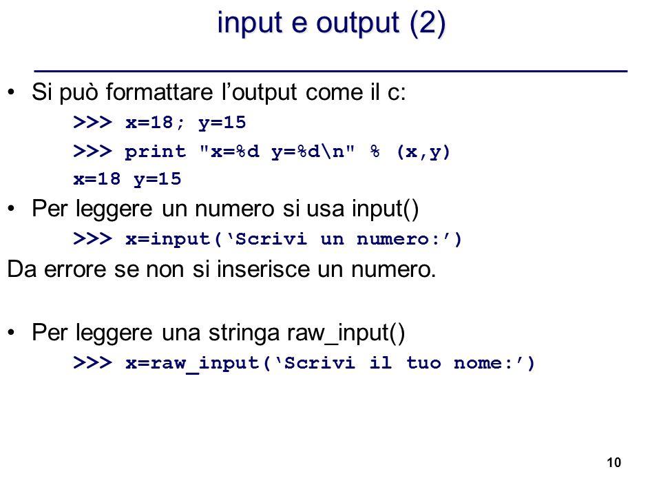 input e output (2) Si può formattare l'output come il c:
