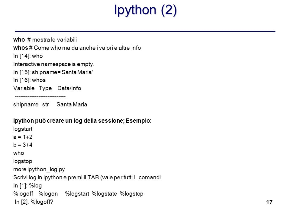 Ipython (2) who # mostra le variabili