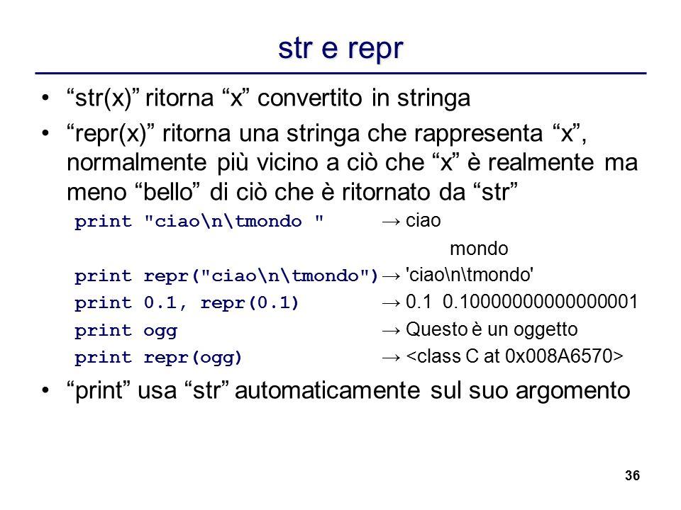str e repr str(x) ritorna x convertito in stringa