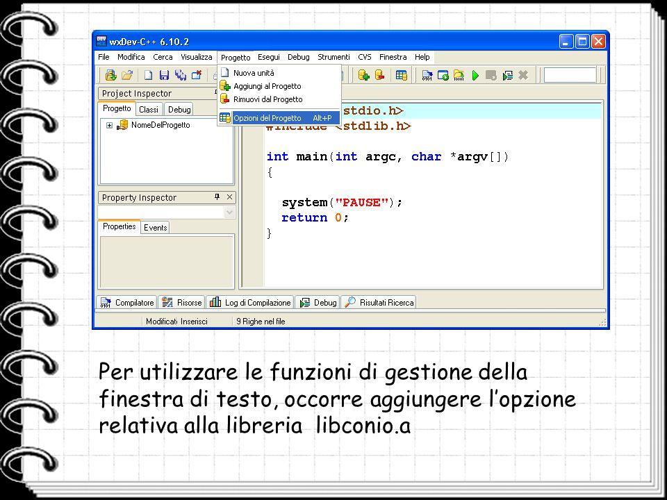 Per utilizzare le funzioni di gestione della finestra di testo, occorre aggiungere l'opzione relativa alla libreria libconio.a