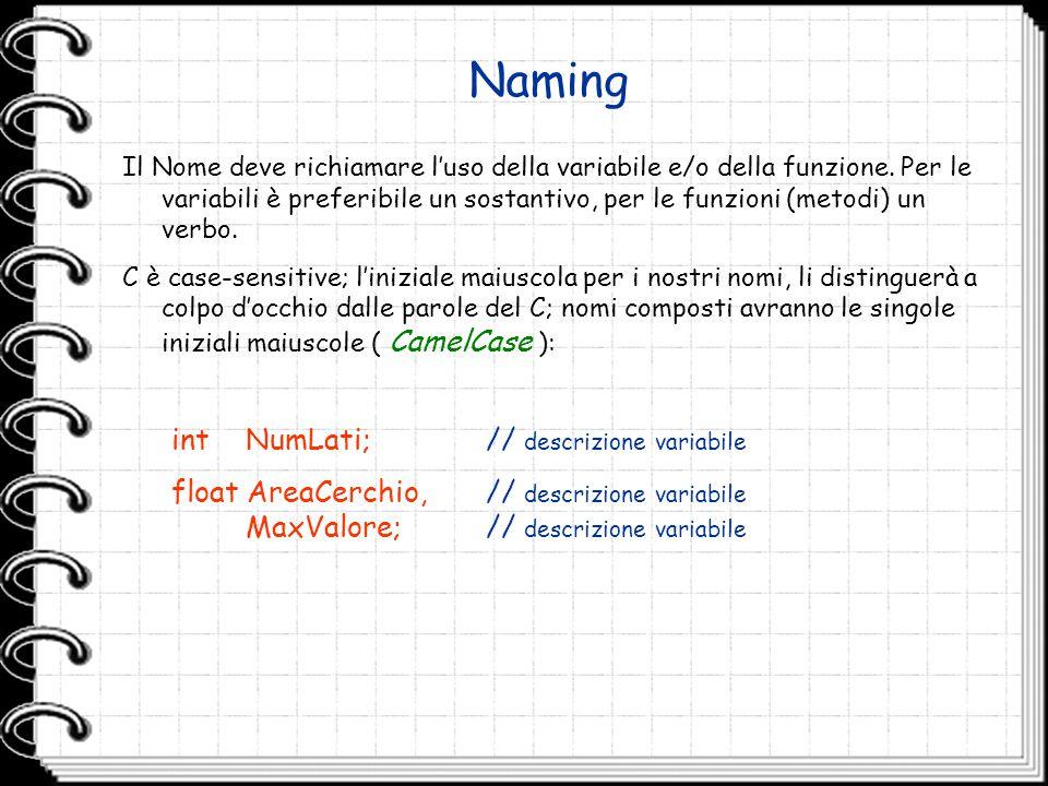 Naming int NumLati; // descrizione variabile