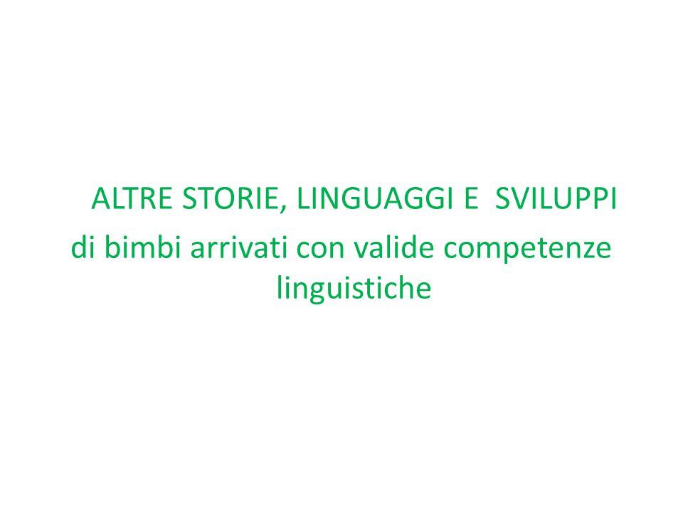 di bimbi arrivati con valide competenze linguistiche