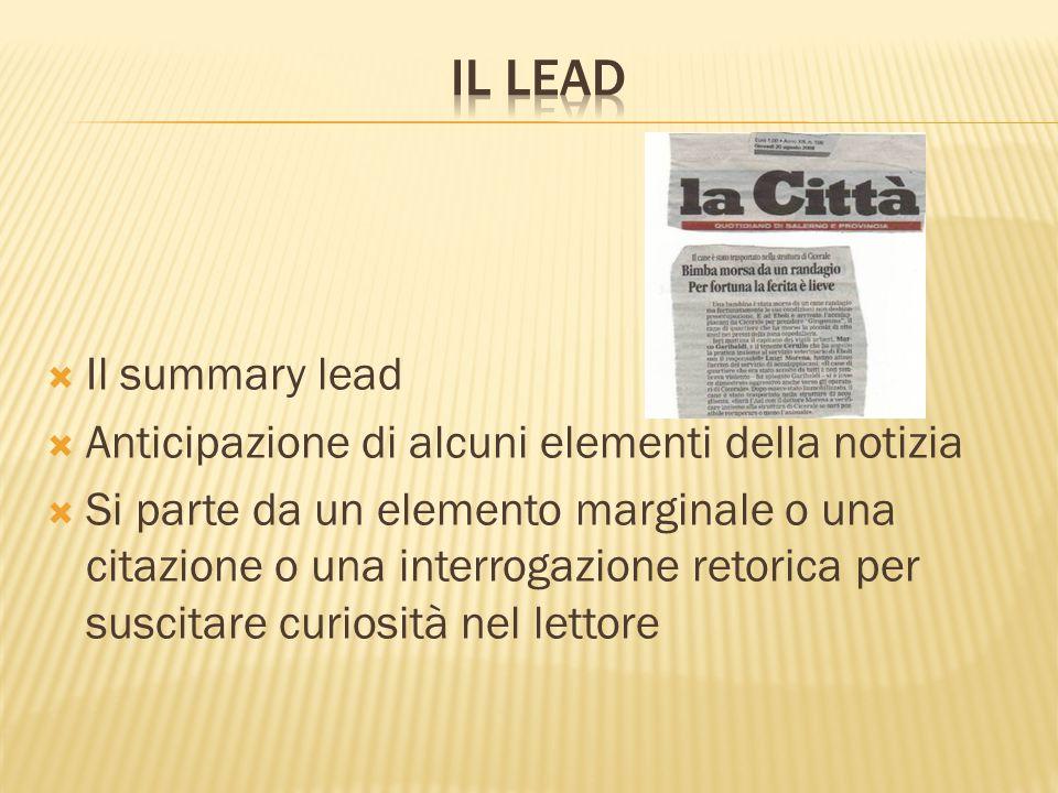 Il lead Il summary lead Anticipazione di alcuni elementi della notizia