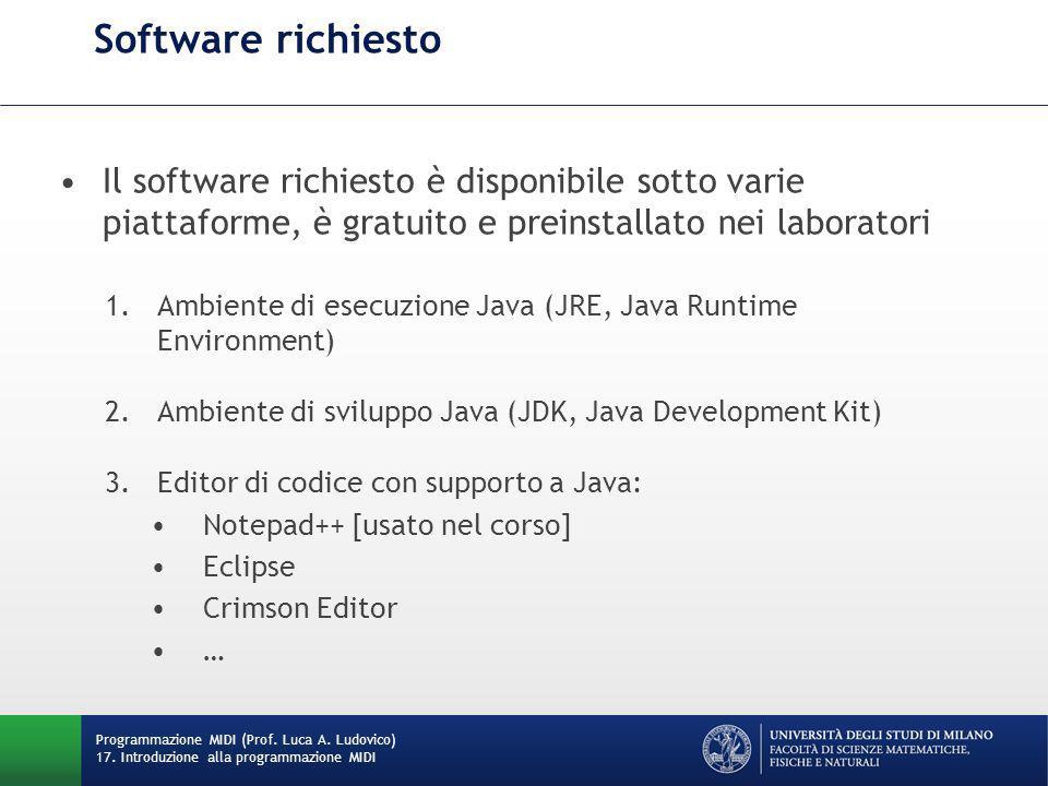 Software richiesto Il software richiesto è disponibile sotto varie piattaforme, è gratuito e preinstallato nei laboratori.