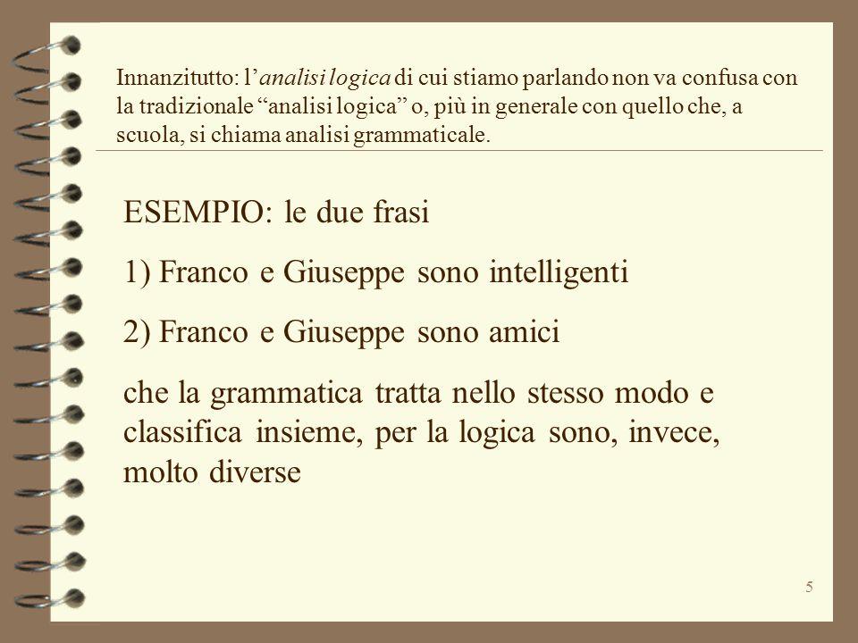 1) Franco e Giuseppe sono intelligenti 2) Franco e Giuseppe sono amici