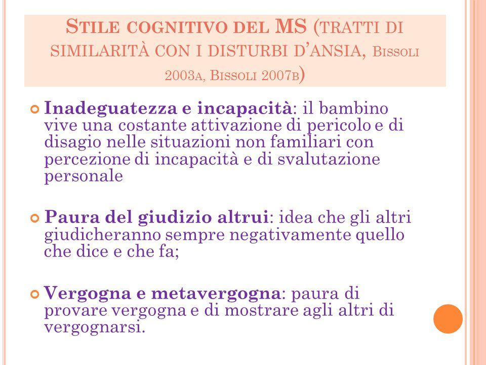 Stile cognitivo del MS (tratti di similarità con i disturbi d'ansia, Bissoli 2003a, Bissoli 2007b)