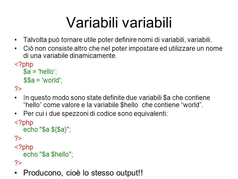 Variabili variabili Producono, cioè lo stesso output!!