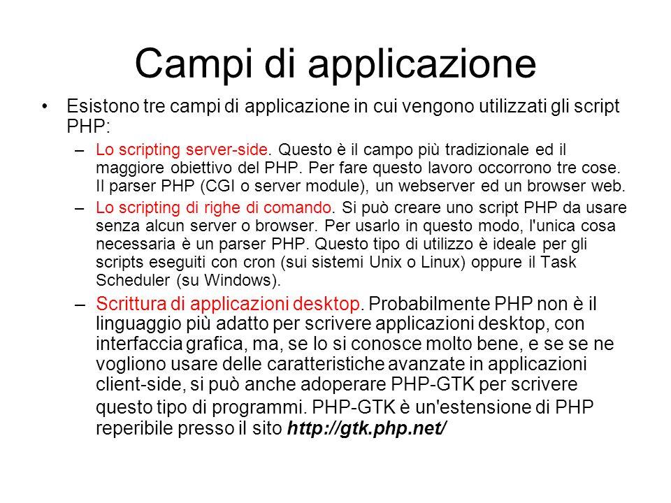 Campi di applicazione Esistono tre campi di applicazione in cui vengono utilizzati gli script PHP: