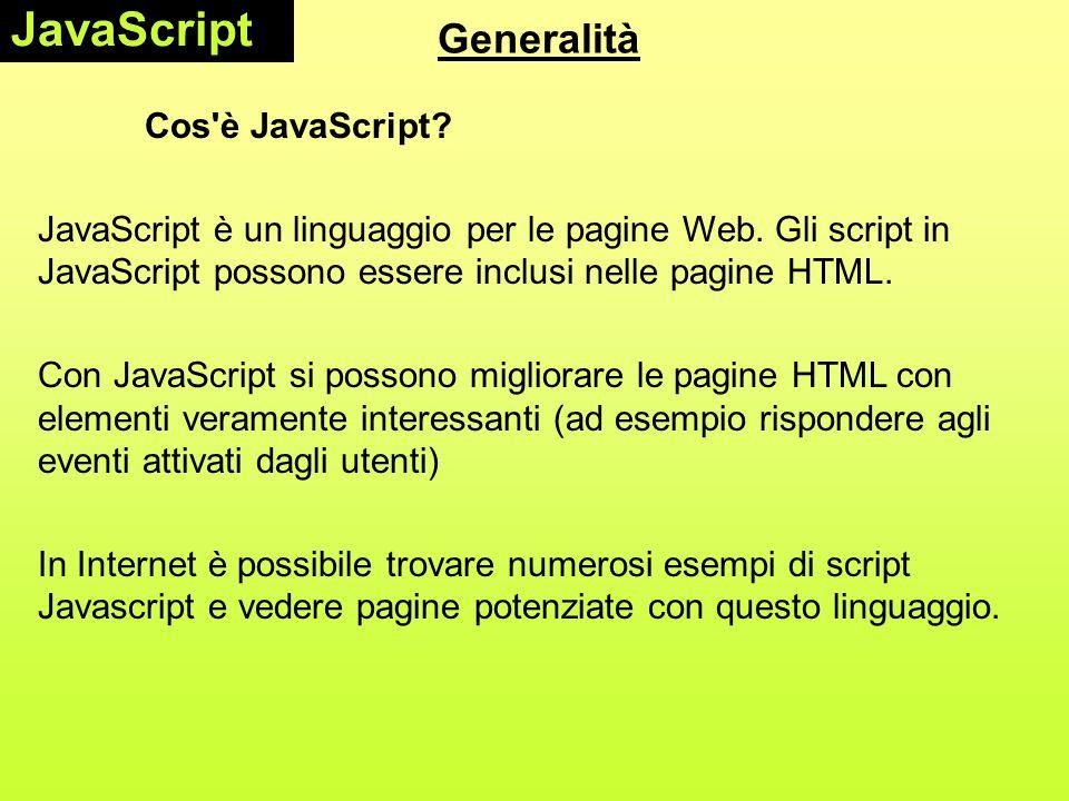 JavaScript Generalità Cos è JavaScript
