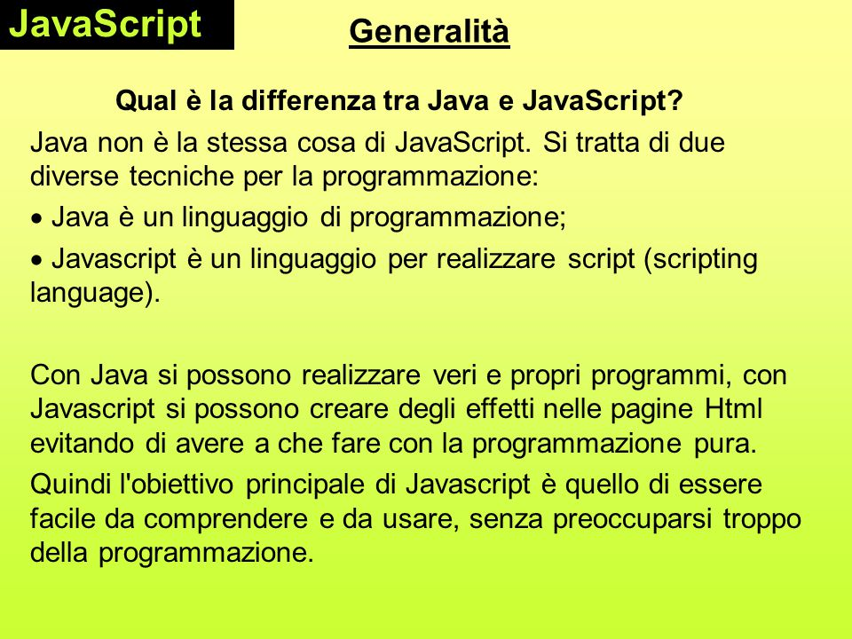 JavaScript Generalità Qual è la differenza tra Java e JavaScript