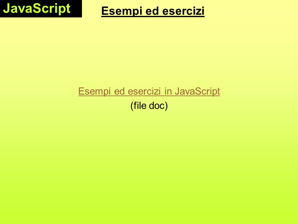 Esempi ed esercizi in JavaScript