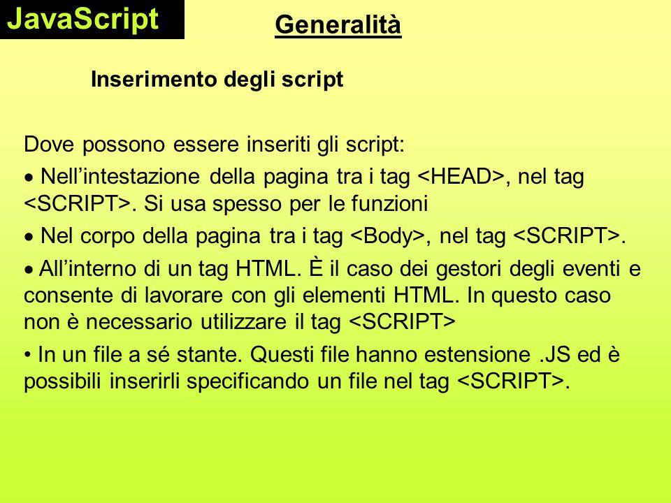 JavaScript Generalità Inserimento degli script