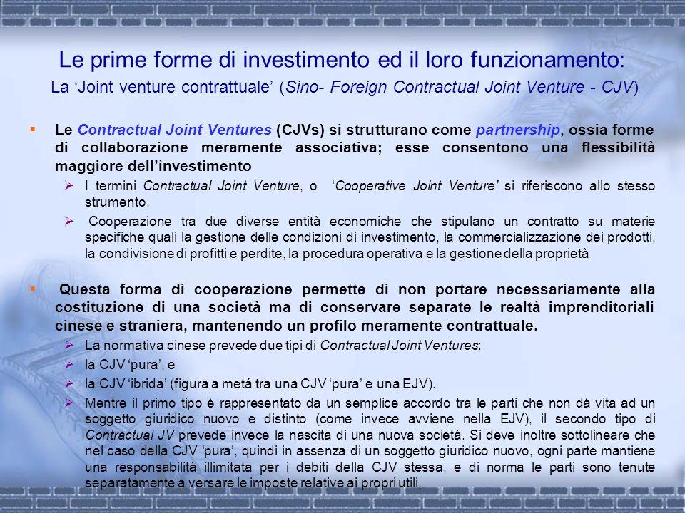 Le prime forme di investimento ed il loro funzionamento: La 'Joint venture contrattuale' (Sino- Foreign Contractual Joint Venture - CJV)