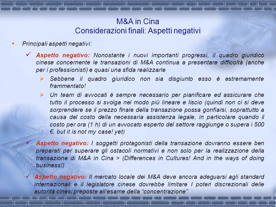 M&A in Cina Considerazioni finali: Aspetti negativi